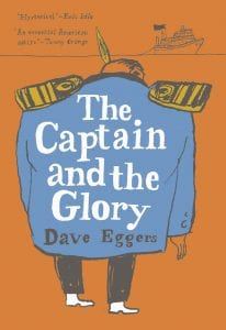 The Captain and the Glory, Dave Eggers cover
