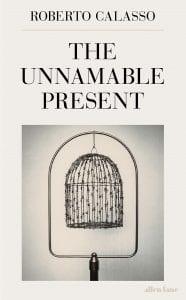 Unnamable Present Roberto Calasso cover