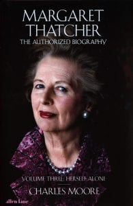 Margaret Thatcher Charles Moore biography volume three cover