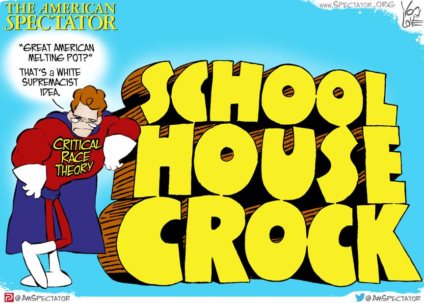 """Schoolhouse Crock,"" editorial cartoon by Yogi Love forThe American Spectator, spectator.org, March 25, 2021."